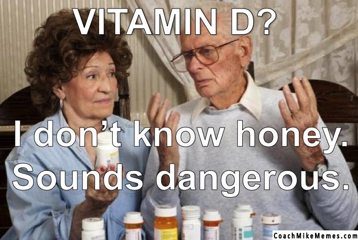 vitamin.d.meme.dangerous.medication
